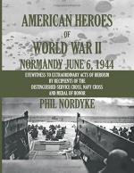 57076 - Nordyke, M.P. - American Heroes of World War II. Normandy June 6, 1944