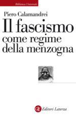 57079 - Calamandrei, P. - Fascismo come regime della menzogna (Il)