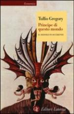 57080 - Gregory, T. - Principe di questo mondo. Il diavolo in occidente