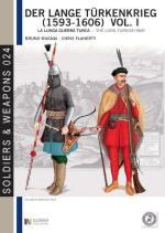 57084 - Mugnai-Flaherty, B.-C. - Lange Tuerkenkrieg 1595-1606 Vol 1. La lunga guerra turca (Der)