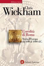 57093 - Wickham, C. - Eredita' di Roma. Storia d'Europa dal 400 al 1000 d.C. (L')