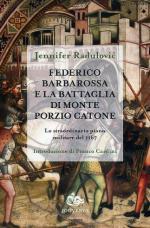 57099 - Radulovic, J. - Federico Barbarossa e la battaglia di Monte Porzio Catone. Lo straordinario piano militare del 1167