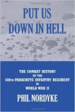 57100 - Nordyke, P.M. - Put Us Down in Hell. The Combat History of the 508th Parachute Infantry Regiment in World War II