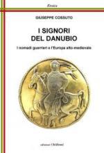 57116 - Cossuto, G. - Signori del Danubio. I nomadi guerrieri e l'Europa alto-medievale (I)