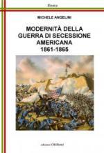 57117 - Angelini, M. - Modernita' della Guerra di Secessione Americana 1861-1865 (La)