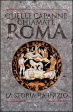 57165 - Valente-Montesanti, C.-A. - Quelle capanne chiamate Roma. La storia ha inizio