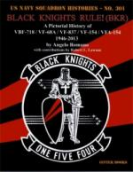 57167 - Romano-Lawson, A.-R.L. - Black Knights Rule! (BKR) - A Pictorial History of VBF-718 / VF-68A / VF-837 / VF-154 / VFA-154 1946-2013