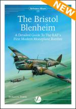 57186 - Franks, R.A. - Airframe Album 05: Bristol Blenheim. A Detailed Guide to the RAF's First Modern Monoplane Bomber