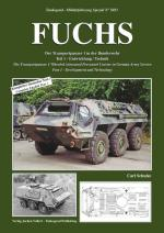 57200 - Schulze, C. - Militaerfahrzeug Special 5051: Fuchs. The Transportpanzer 1 Wheeled Armoured Personnel Carrier in German Army Service Part 1: Development and Technology