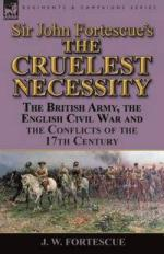 57202 - Fortesque, J. - Sir John Fortesque's The Crueless Necessity. The British Army, the English Civil War and the Conflicts of the 17th Century