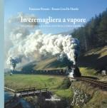 57215 - Pozzato-Cesa De Marchi, F.-R. - In Cremagliera a Vapore. Ricordo della linea austriaca dell'Erzberg - Libro+DVD