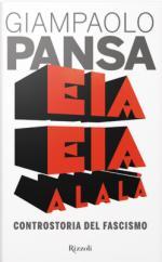 57221 - Pansa, G. - Eia Eia Alala'. Controstoria del Fascismo