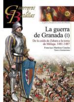 57245 - Martines Canales, F. - Guerreros y Batallas 097: La guerra de Granada (1) De la caida de Zahara al asedio de Velez-Malaga 1481-1487