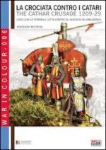 57250 - Mistrini, V. - Crociata contro i Catari 1209-1229. La terribile lotta contro gli Albigesi in Linguadoca (La)