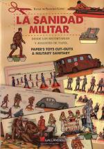 57265 - Lopez, R.F. - Sanidad Militar. Desde los recortables y juguetes de papel (La)
