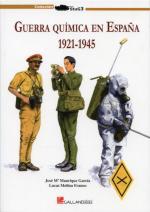 57268 - Molina Franco, L. - Guerra Quimica en Espana 1912-1945