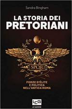 57273 - Bingham, S. - Pretoriani. Storia delle forze d'elite dell'antica Roma (I)