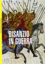 57274 - Haldon, J. - Bisanzio in guerra 600-1453