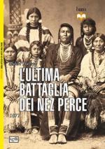 57276 - Forczyk-Dennis, R.-P. - Ultima battaglia dei Nez Perce (L')