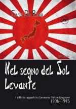 57293 - De Risio, C. - Nel segno del Sol Levante. I difficili rapporti tra Germania, Italia e Giappone 1936-1945