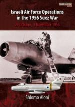 57311 - Aloni, S. - Israeli Air Force Operations in the 1956 Suez War. 29 October 1956-8 November 1956