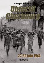 57330 - Bernage, G. - Objectif Cherbourg. 22-30 juin 1944