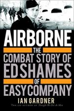 57409 - Gardner, I. - Airborne. The Combat Story of Ed Shames of Easy Company