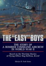 57416 - Ford Jones, M.R. - 'Easy' Boys. The Story of a Bomber Command Aircrew in World War II: Based on the Wartime Diaries of Flying Officer Reg Heffron, RAAF (The)