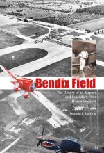 57418 - Hartwig, Q.L. - Bendix Field. The History of an Airport and Legendary Pilot Homer Stockert