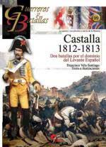 57466 - Vela Santiago, F. - Guerreros y Batallas 099: Castalla 1812-1813. Dos batallas por el dominio del Levante Espanol