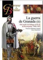 57467 - Martinez Canales, F. - Guerreros y Batallas 100: La guerra de Granada (2). Del asedio de Malaga al fin de la Reconquista 1488-1492