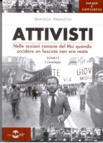 57479 - Pannullo, A. - Attivisti. Nelle sezioni romane del MSI quanto uccidere un fascista non era reato 2 Voll