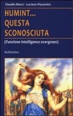 57499 - Masci-Piacentini, C.-L. - Humint questa sconosciuta (Funzione intelligence evergreen)