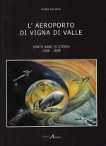 57511 - Ferrante, O. - Aeroporto di Vigna di Valle. Cento anni di storia 1908-2008