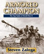 57513 - Zaloga, S. - Armored Champion. The Top Tanks of World War II