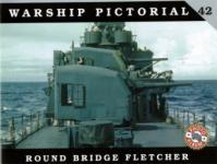 57563 - Wiper, S. - Warship Pictorial 42 - Round Bridge Fletcher