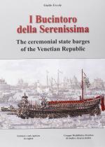 57569 - Ercole, G. - Bucintoro della Serenissima. The ceremonial state barges of the Venetian Republic (I)