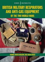 57571 - Mayer Maguire-Baker, T.-B. - British Military Respirators and Anti-gas Equipment of the Two World Wars - Europa Militaria 38