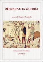 57579 - Gambella, A. - Medioevo in guerra