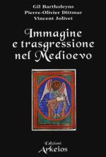 57586 - Batholeyns-Dittmar-Jolivet, G.-P.O.-V. - Immagine e trasgressione nel Medioevo