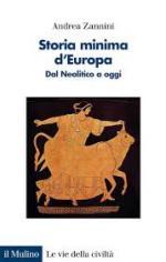 57612 - Zannini, A. - Storia minima d'Europa. Dal neolitico a oggi