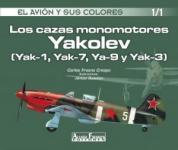 57621 - Fresno Crespo, C. - Avion y sus colores 01/1: Los cazas monomotores Yakovlev (Yak-1,Yak-7, Yak-9 y Yak-3) (El)