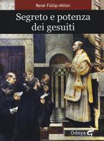 57655 - Fueloep Miller, R. - Segreto e potenza dei Gesuiti