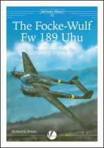 57694 - Franks, R.A. - Airframe Album 06: Focke-Wulf Fw 189 Uhu. A Detailed Guide to the Luftwaffe's 'Flying Eye'