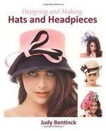 57701 - Bentinck, J. - Designing and Making Hats and Headpieces
