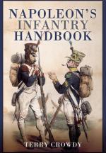 57705 - Crowdy, T. - Napoleon's Infantry Handbook