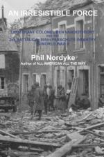 57710 - Nordyke, P.M. - Irresistible Force. Lieutenant Colonel Ben Vandervoort and the 2nd Battalion. 505th Parachute Infantry in World War II (An)