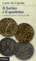 57719 - Cipolla, C.M. - Fiorino e il quattrino. La politica monetaria a Firenze nel Trecento (Il)