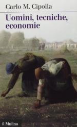 57727 - Cipolla, C.M. - Uomini, tecniche, economie
