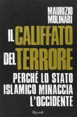 57796 - Molinari, M. - Califfato del terrore. Perche' lo Stato islamico minaccia l'Occidente (Il)